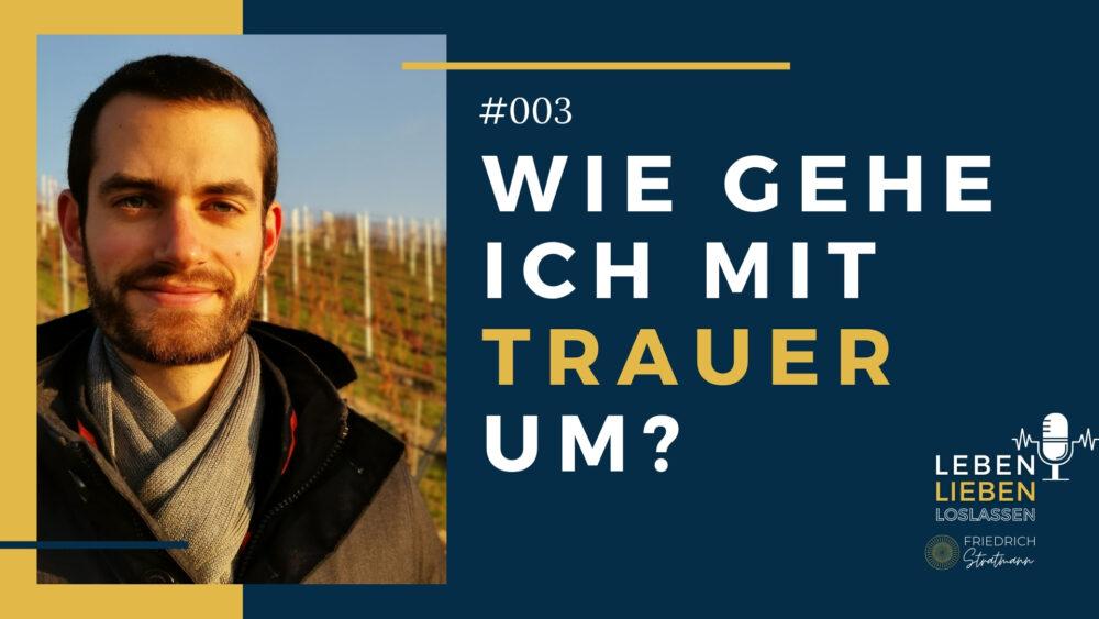 Umgang mit Trauer Friedrich Stratmann Podcast