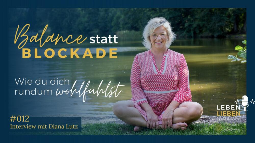 Balance statt Blokade - Interview mit Diana Lutz