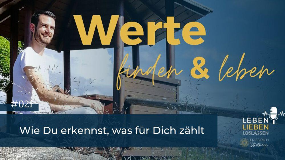 Werte setzen und leben Leben.Lieben.Loslassen Friedrich Stratmann