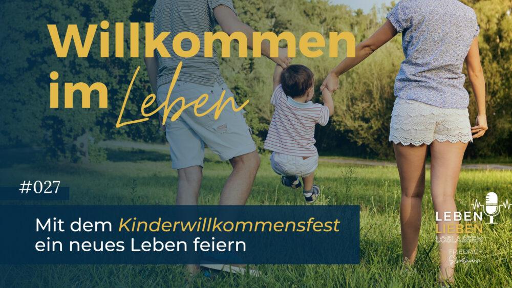027: Willkommen im Leben – Mit dem Kinderwillkommensfest ein neues Leben feiern