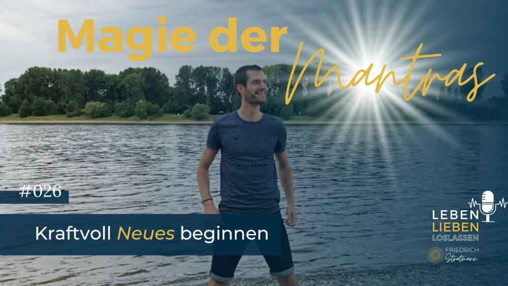 Magie der Mantras - mehr innere Ruhe, Kraft und Energie in der Veränderung